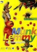 Munk, Lemmy et compagnie