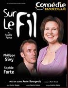 Comédie : Sur le fil, avec Sophie Forte